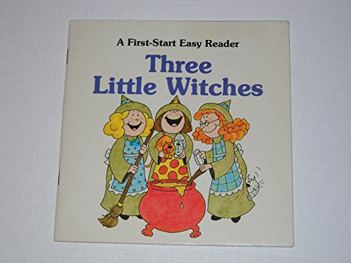 Three Little Witches (Three Little Witches (A First-Start Easy Reader))
