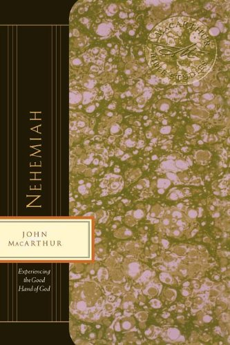 Nehemiah: Experiencing the Good Hand of God (MacArthur Bible Studies) ebook