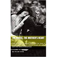 The house, the mother's heart: Think of mother, everyone starts with the house of parents, not every house is decent enough, but always warm the father of motherhood. (20 Book 30)