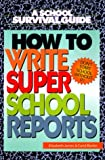 How to Write Super School Reports, Elizabeth James, 0688161324