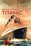 The Sinking of the Titanic, L. T. Myers, 1848680538
