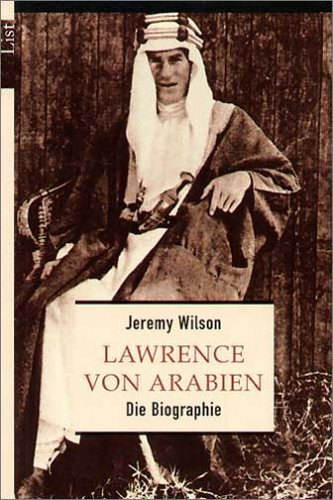 Lawrence von Arabien - Die Biographie