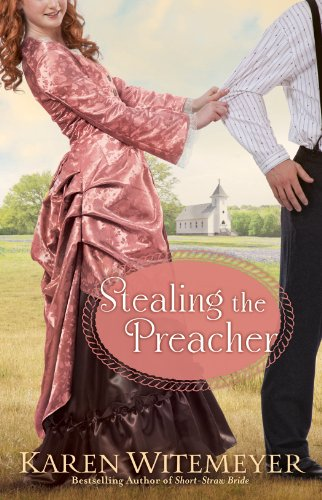 Stealing the Preacher (The Archer Brothers Book #2) by [Witemeyer, Karen]