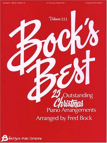 Bock's Best, Vol. 3: 25 Outstanding Christmas Piano Arrangements
