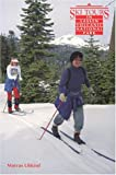 Ski Tours in Lassen Volcanic National Park, Marcus Libkind, 093125504X