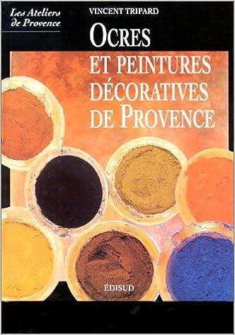 Téléchargement gratuit de livres audio et de texte Ocres et peintures décoratives de Provence 2744901903 en français PDF