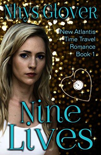 Nine Lives: Time Travel Romance (New Atlantis Time Travel Romance Book 1)
