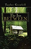 The Inn Between, Taylor Grenfell, 1424190800