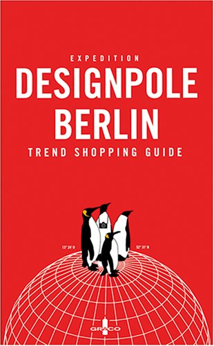 Expedition Designpole Berlin: Trend Shopping Guide