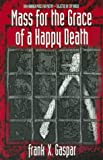 Mass for the Grace of a Happy Death 9780938078388