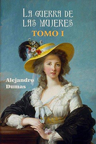 Descargar Libro La Guerra De Las Mujeres : Volume 1 Alejandro Dumas
