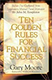 Ten Golden Rules for Financial Success, Gary D. Moore, 0310206936