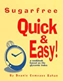 Sugarfree Quick and Easy, Deanie C. Bahan, 0966080416
