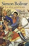 Simon Bolivar : Le rêve américain par Vayssière