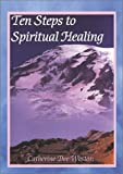 img - for Ten Steps To Spiritual Healing book / textbook / text book