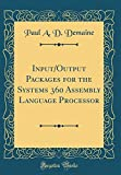 Input/Output Packages for the Systems 360 Assembly Language Processor (Classic Reprint)