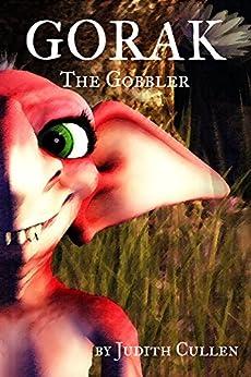 Gorak the Gobbler by [Cullen, Judith]