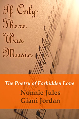 If Only There Was Music. The Poetry of Forbidden Love by [Jules, Nonnie, Jordan, Giani]