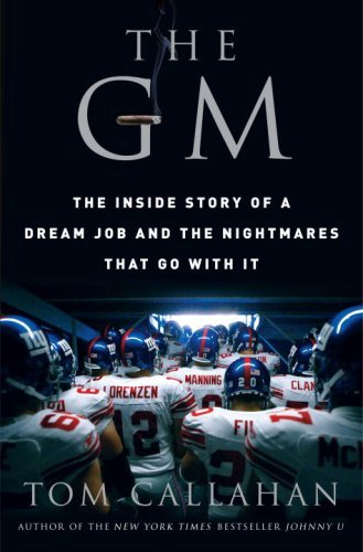 The GM: The Inside Story of a Dream Job and the Nightmares that Go with It by Callahan Tom (2007-09-18) Hardcover