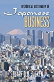 Historical Dictionary of Japanese Business, Stuart D. B. Picken, 0810854694