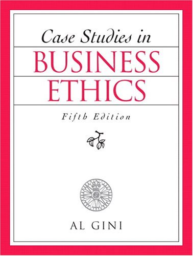 Case Studies in Business Ethics (5th Edition)