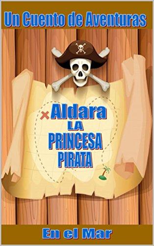 Aldara: La Princesa Pirata (Spanish Edition) by [Cerda Faune, Cristian Marcelo
