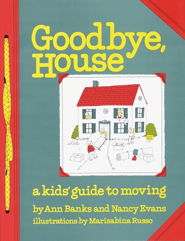 Goodbye House: A Kid's Guide to ()