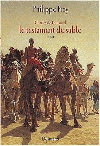 En ligne Charles de Foucault : Le Testament de sable pdf, epub ebook