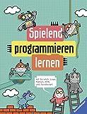 Spielend programmieren lernen: mit Scratch, Logo, Python, HTML und JavaScript
