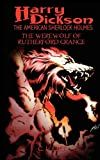 Harry Dickson and the Werewolf of Rutherford Grange, G. L. Gick and Harry Dickson, 1935558803