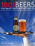 1001 Beers You Must Taste Before You Die, , 0789320258