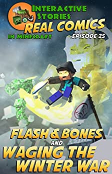 Download for free Amazing Minecraft Comics: Flash and Bones and Waging the Winter War: The Greatest Minecraft Comics for Kids