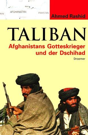 Taliban. Afghanistans Gotteskrieger und der Dschihad