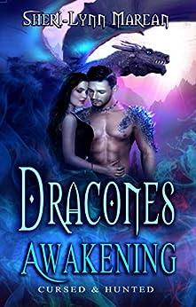 Dracones Awakening: Cursed and Hunted; Dark Immortal Dragons by [Marean, Sheri-Lynn]