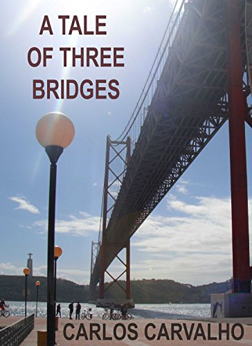 A Tale of Three Bridges: Lisbon, Rome, Istanbul