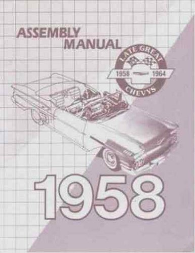 1958 CHEVROLET PASSENGER CAR FACTORY ASSEMBLY INSTRUCTION MANUAL Covers Del Ray, Biscayne, Bel Air, Impala, El Camino, convertibles, Station Wagons, and Sedan Delivery - CHEVY ()
