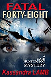 FATAL FORTY-EIGHT (The Kate Huntington mystery series Book 7)