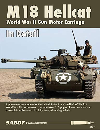 SABOT Publications SAB011 M18 Hellcat World War II Gun Motor Carriage in Detail