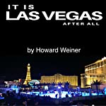 It Is Las Vegas After All | Howard Weiner