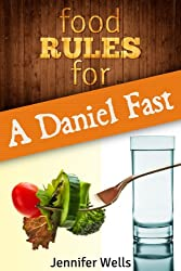 Food Rules for a Daniel Fast (Food Rules Seires Book 9) (English Edition)