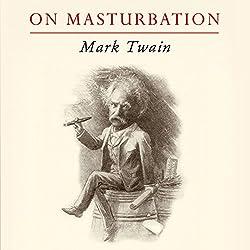 Mark Twain on Masturbation