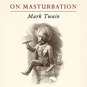 Mark Twain on Masturbation Audiobook