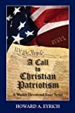 A Call to Christian Patriotism, Howard A. Eyrich, 1885904959