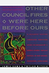 Other Council Fires Were Here Before Ours: A Classic Native American Creation Story as Retold by a Seneca Elder and Her Gra Capa comum