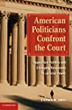 American Politicians Confront the Court: Opposition Politics and Changing Responses to Judicial Power