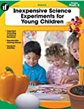 Inexpensive Science Experiments for Young Children, Deirdre Englehart, 0742427919