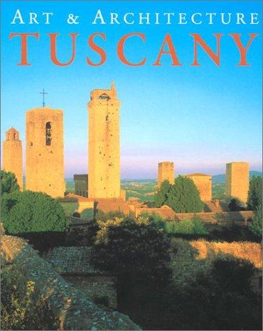 Tuscany: Art & Architecture (Art & Architecture Series)