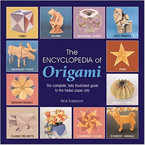 The Encyclopedia Of Origami: The Complete, Fully Illustrated