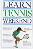 Learn Tennis in a Weekend (Learn in a Weekend)