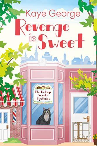 Revenge Is Sweet (Vintage Sweets Mysteries Book 1) by [George, Kaye]